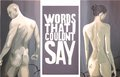 "WORDS THAT I COULDN´T SAY by Carlos Cenoz Bermejo ""Dino"""