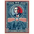 Yes we did! by Shepard Fairey