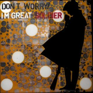 Don't Worry I'm A Great Soldier by Anan Pratchayanan