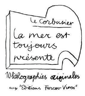 La mer est toujours présente (Complete portfolio of 10 lithographs ) by Le Corbusier